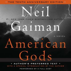 American Gods: The Tenth Anniversary Edition Full Cast Production, Neil Gaiman