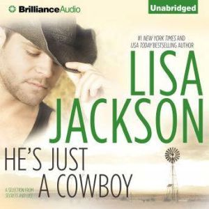He's Just a Cowboy: A Selection from Secrets and Lies, Lisa Jackson
