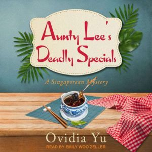 Aunty Lee's Deadly Specials, Ovidia Yu