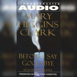 Before I Say Good-Bye, Mary Higgins Clark