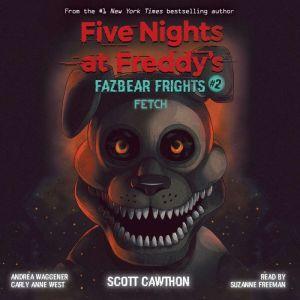 Fazbear Frights #2: Fetch, Scott Cawthon