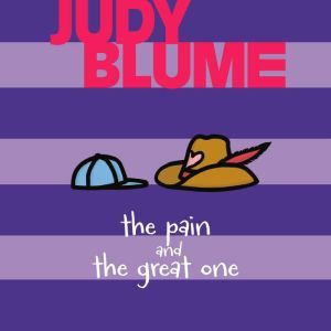 The Pain and the Great One, Judy Blume