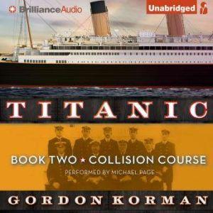 Titanic #2: Collision Course, Gordon Korman
