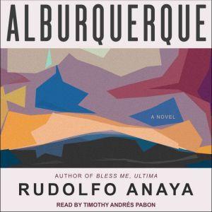 Alburquerque, Rudolfo Anaya