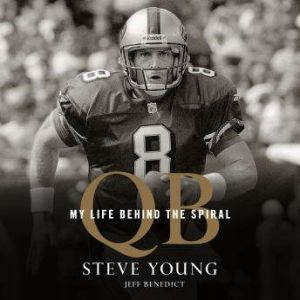 QB My Life Behind the Spiral, Steve Young