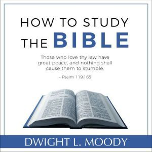 How to Study the Bible, Dwight L. Moody