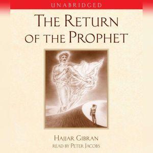The Return of the Prophet, Hajjar Gibran