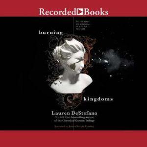 Burning Kingdoms: The Internment Chronicles Book 2, Lauren DeStefano