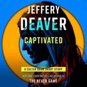 Captivated, Jeffery Deaver
