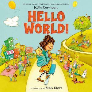 Hello World!, Kelly Corrigan