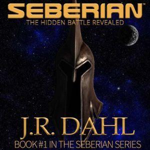 Seberian The Hidden Battle Revealed, JR Dahl