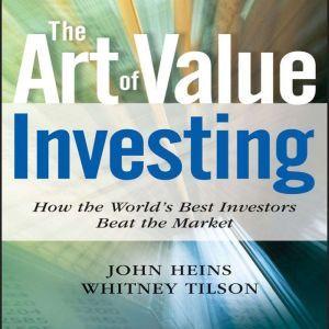 The Art of Value Investing Essential Strategies for Market-Beating Returns, John Heins