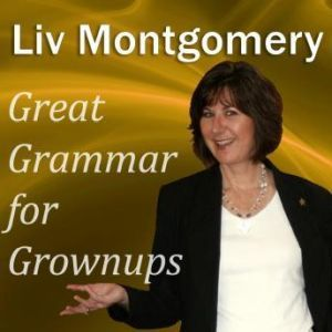 Great Grammar for Grownups, Liv Montgomery