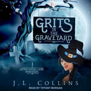 Grits in the Graveyard, J.L. Collins