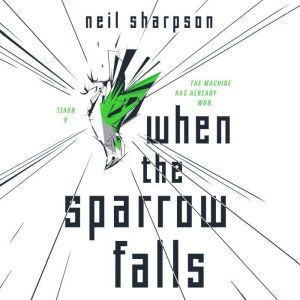 When the Sparrow Falls, Neil Sharpson