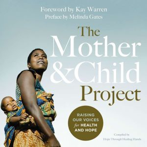 The Mother and Child Project: Raising Our Voices for Health and Hope, Melinda Gates