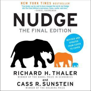 Nudge: The Final Edition Improving Decisions About Money, Health, And The Environment, Cass R. Sunstein