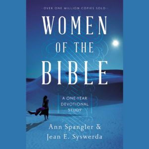 Women of the Bible: A One-Year Devotional Study of Women in Scripture, Ann Spangler