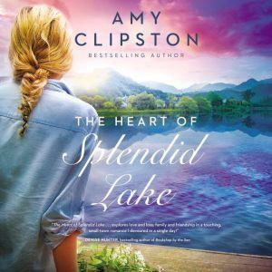 The Heart of Splendid Lake, Amy Clipston