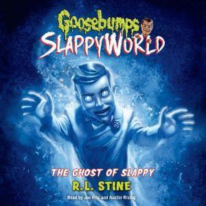 Goosebumps SlappyWorld #6: The Ghost of Slappy, R.L. Stine