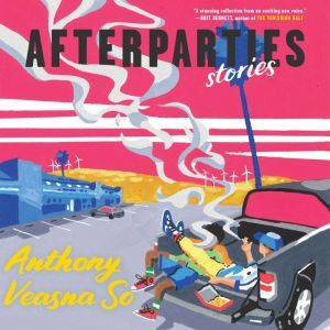 Afterparties Stories, Anthony Veasna So