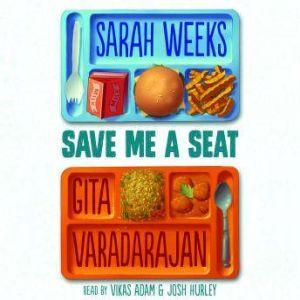 Save Me a Seat, Sarah Weeks; Gita Varadarajan