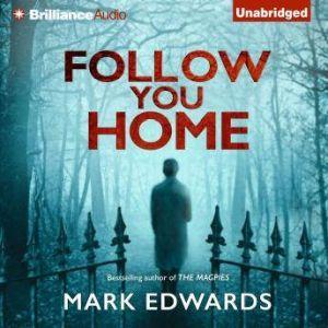 Follow You Home, Mark Edwards