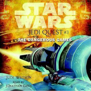 Star Wars: Jedi Quest #3: The Dangerous Games, Jude Watson
