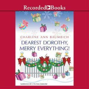 Dearest Dorothy, Merry Everything!, Charlene Ann Baumbich