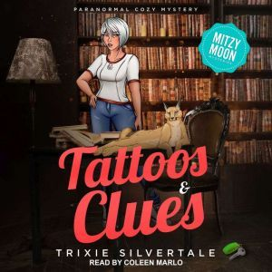 Tattoos & Clues: Paranormal Cozy Mystery, Trixie Silvertale