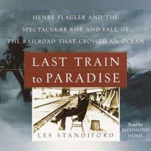 Last Train to Paradise, Les Standiford