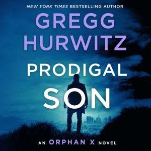Prodigal Son: An Orphan X Novel, Gregg Hurwitz