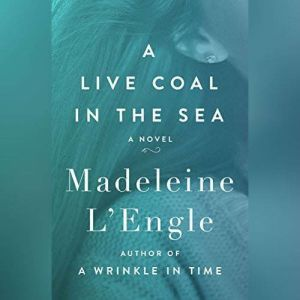 A Live Coal in the Sea, Madeleine L'Engle
