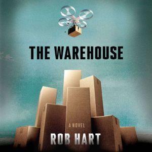 The Warehouse A Novel, Rob Hart