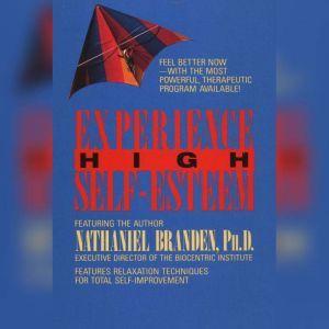 Experience High Self-Esteem, Ph.d. Branden