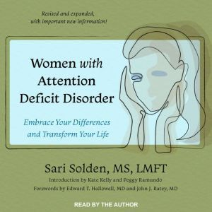 Women with Attention Deficit Disorder Embrace Your Differences and Transform Your Life, MS Solden