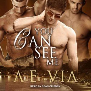 You Can See Me, A.E. Via