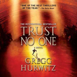 Trust No One: with bonus audio short story, The Awakening, a prelude, Gregg Hurwitz