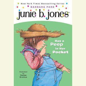 Junie B. Jones Has a Peep in her Pocket: Junie B. Jones #15, Barbara Park