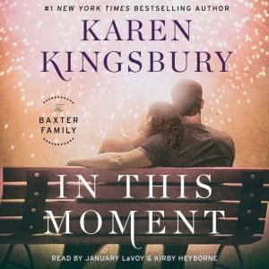 In This Moment, Karen Kingsbury