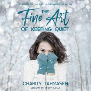 The Fine Art of Keeping Quiet, Charity Tahmaseb