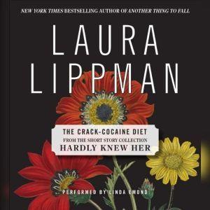 The Crack Cocaine Diet, Laura Lippman