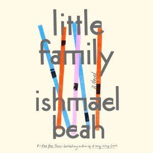 Little Family A Novel, Ishmael Beah