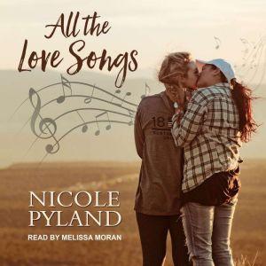All the Love Songs, Nicole Pyland