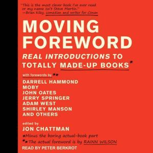 Moving Foreword Real Introductions to Totally Made-Up Books, Jon Chattman