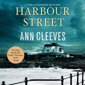 Harbour Street: A Vera Stanhope Mystery, Ann Cleeves
