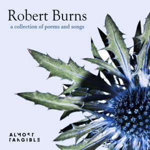 Robert Burns a collection of poems and songs, Robert Burns
