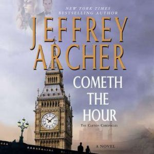 Cometh the Hour, Jeffrey Archer