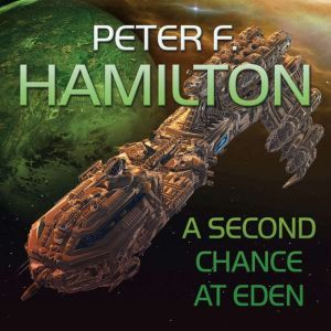 A Second Chance At Eden, Peter F. Hamilton