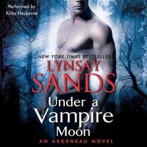 Under a Vampire Moon: An Argeneau Novel, Lynsay Sands